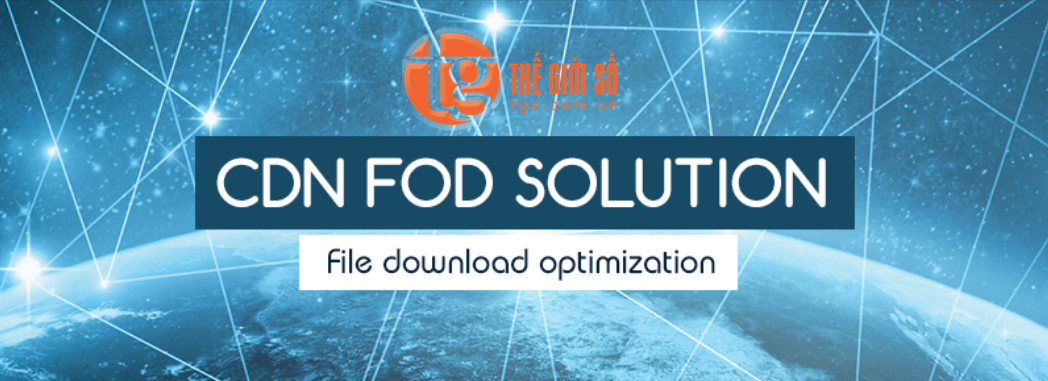 CDN - File Download Optimization (FOD)
